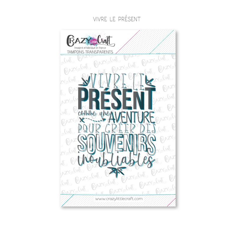 Vivre le présent - Tampons transparents photopolymère pour scrapbooking - Crazy Little Craft