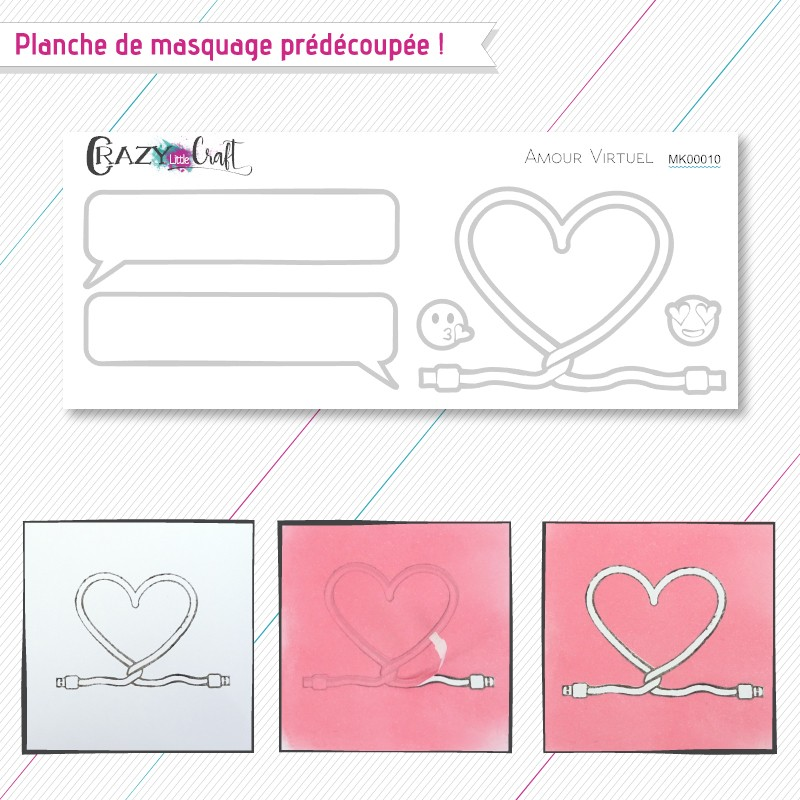 Amour virtuel - planche de masquage Crazy Little Craft